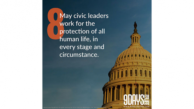 9 Days for Life: Day 8 - May civic leaders work for the protection of all human life, in every stage and circumstance.